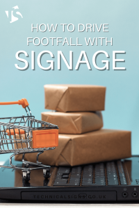 Drive footfall with signage