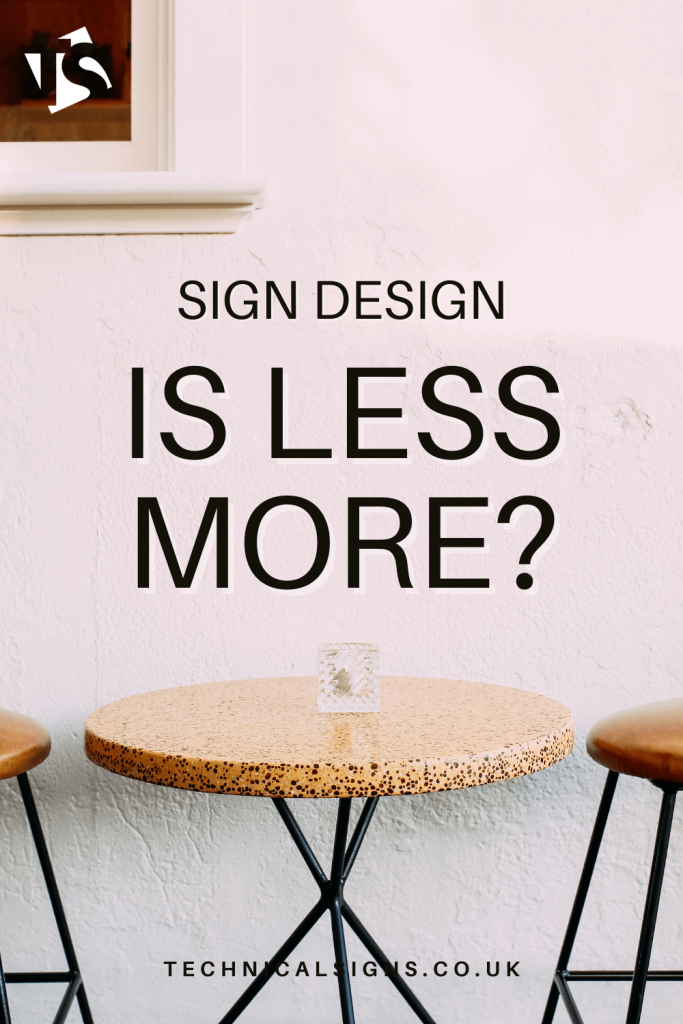 Sign design is less more